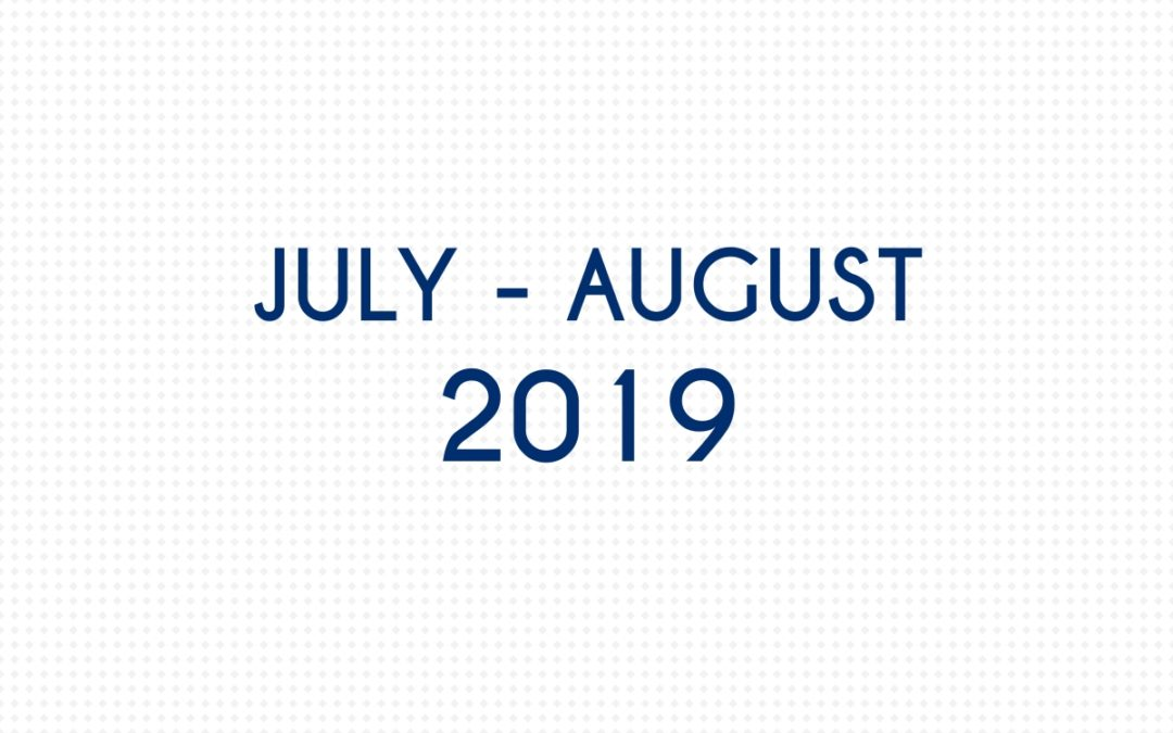JULY 2019 – AUGUST 2019