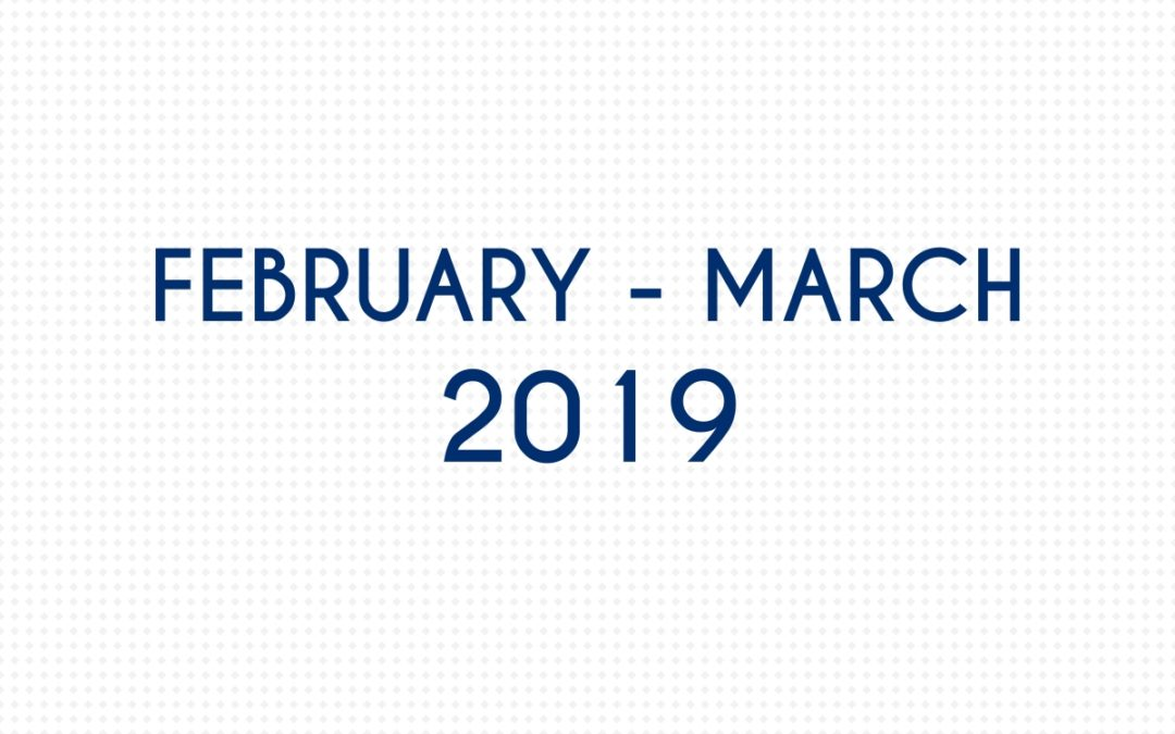 FEBRUARY 2019 – MARCH 2019