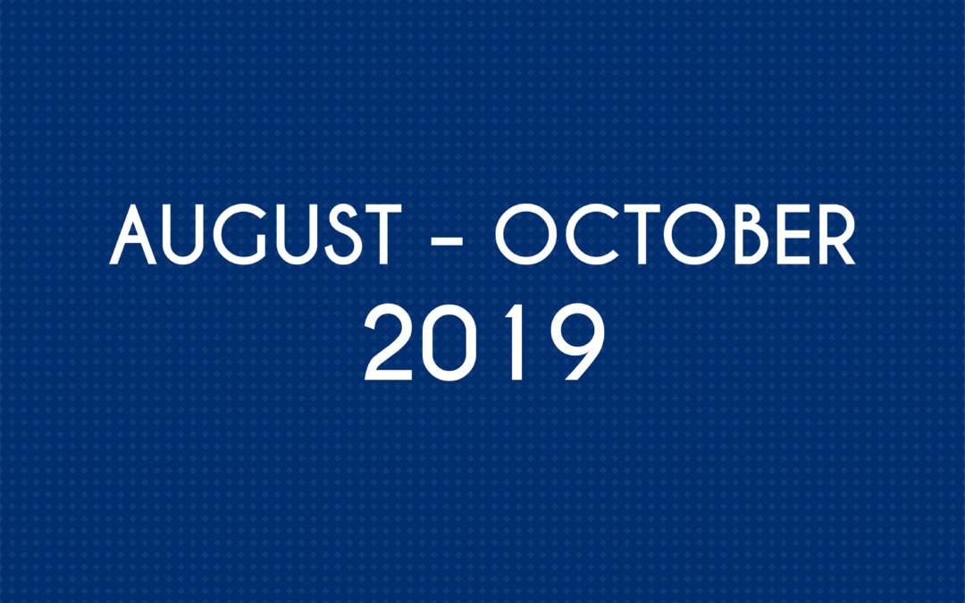AUGUST – OCTOBER 2019