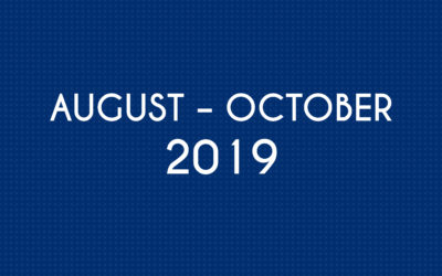 AUGUST – OCTOBER 2019
