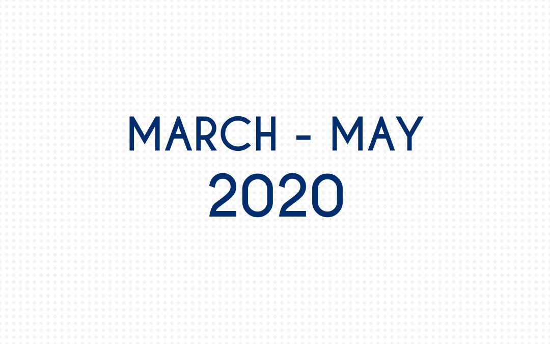 MARCH 2020 – MAY 2020